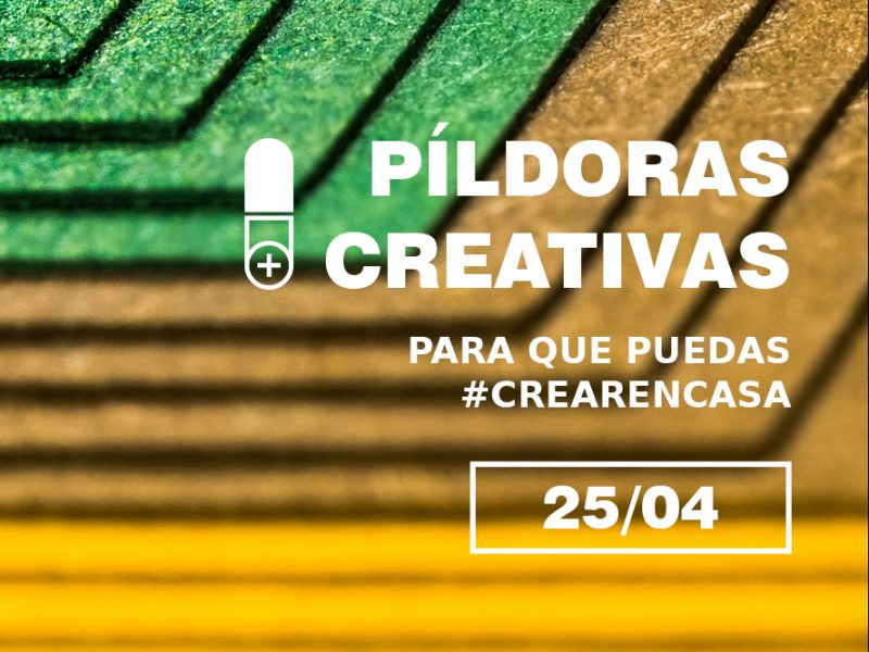 Píldoras Creativas Online para aprender en casa Vol.04